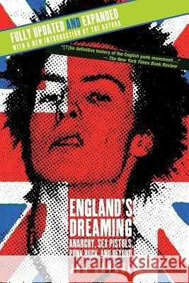 England's Dreaming, Revised Edition: Anarchy, Sex Pistols, Punk Rock, and Beyond Jon Savage 9780312288228