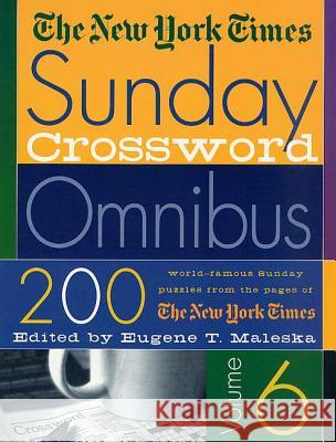 The New York Times Sunday Crossword Omnibus Eugene T. Maleska 9780312289133 St. Martin's Press
