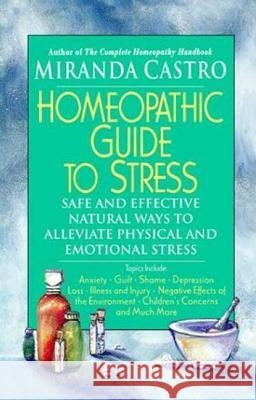 The Homeopathic Guide to Stress Miranda Castro 9780312291808
