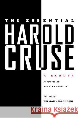The Essential Harold Cruse: A Reader Harold Cruse William Jelani Cobb Stanley Crouch 9780312293963