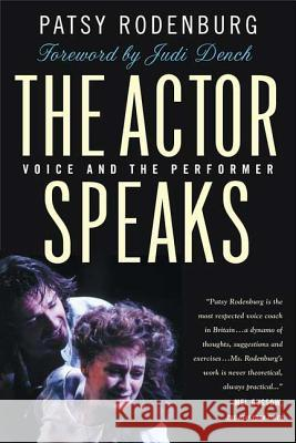 The Actor Speaks: Voice and the Performer Patsy Rodenburg Judi Dench 9780312295141