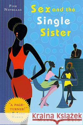 Sex and the Single Sister: Five Novellas Maryann Reid 9780312300722