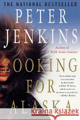 Looking for Alaska Peter Jenkins 9780312302894