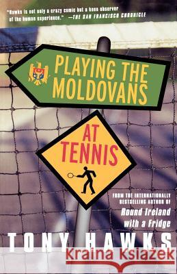 Playing the Moldovans at Tennis Tony Hawks 9780312305185