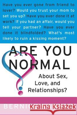 Are You Normal about Sex, Love, and Relationships? Bernice Kanner 9780312311070