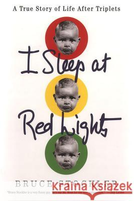 I Sleep at Red Lights Bruce Stockler 9780312315290