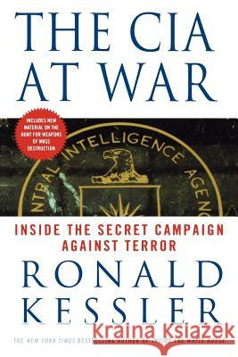The CIA at War: Inside the Secret Campaign Against Terror Ronald Kessler 9780312319335