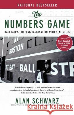 The Numbers Game: Baseball's Lifelong Fascination with Statistics Alan Schwarz Peter Gammons 9780312322236