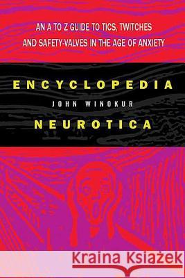 Encyclopedia Neurotica Jon Winokur 9780312325015