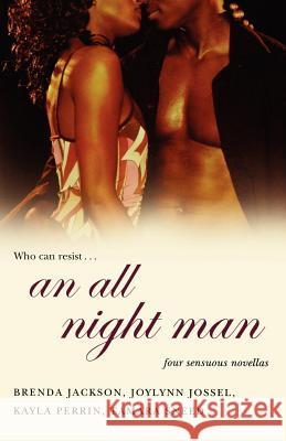 An All Night Man Brenda Jackson Kayla Perrin Tamara Sneed 9780312328771