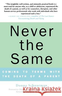 Never the Same: Coming to Terms with the Death of a Parent Donna Schuurman 9780312330958