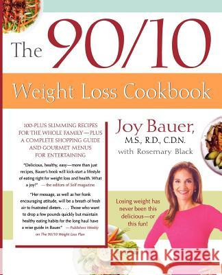 The 90/10 Weight Loss Cookbook Joy Bauer Rosemary Black 9780312336028