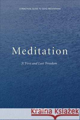 Meditation: The First and Last Freedom Osho 9780312336639