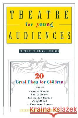 Theatre for Young Audiences: 20 Great Plays for Children Coleman A. Jennings Maurice Sendak 9780312337148