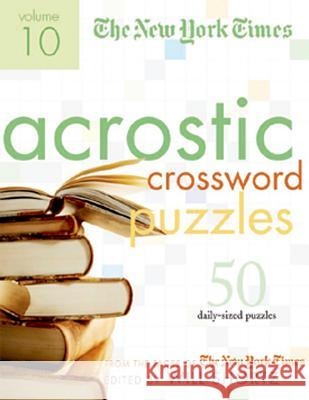 The New York Times Acrostic Puzzles: 50 Engaging Acrostics from the Pages of the New York Times Emily Cox Henry Rathvon New York Times 9780312348533