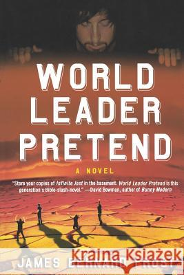 World Leader Pretend James Bernard Frost 9780312352233