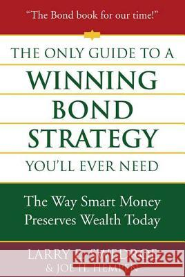 The Only Guide to a Winning Bond Strategy You'll Ever Need Larry E. Swedroe Joseph H. Hempen 9780312353636