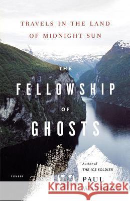 The Fellowship of Ghosts: Travels in the Land of Midnight Sun Paul Watkins 9780312359416