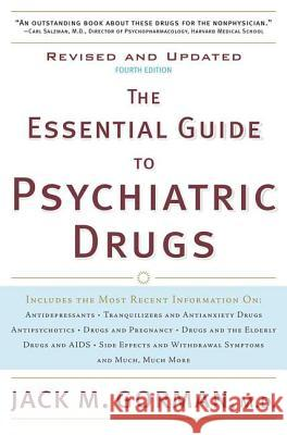 The Essential Guide to Psychiatric Drugs Jack M. Gorman 9780312368791