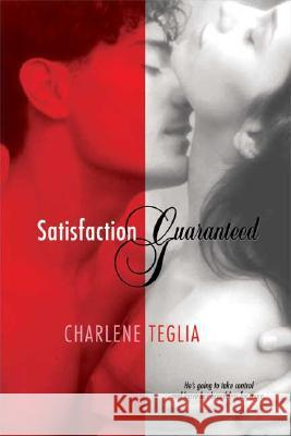 Satisfaction Guaranteed Charlene Teglia 9780312369453