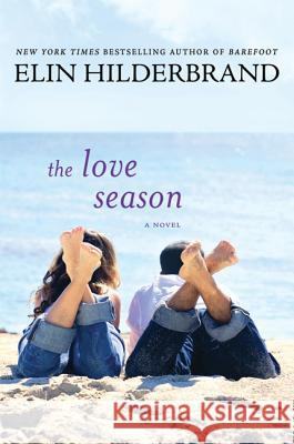 The Love Season Elin Hilderbrand 9780312369699
