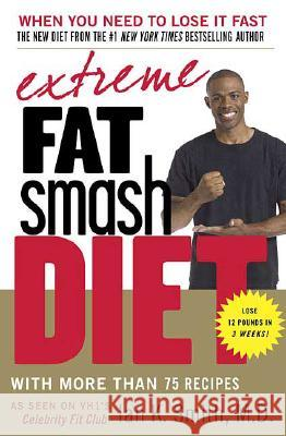 Extreme Fat Smash Diet Ian K. Smith 9780312371203