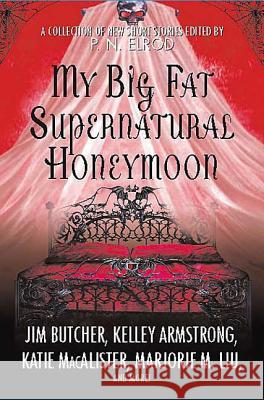 My Big Fat Supernatural Honeymoon P. N. Elrod 9780312375041