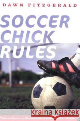 Soccer Chick Rules Dawn Fitzgerald 9780312376628