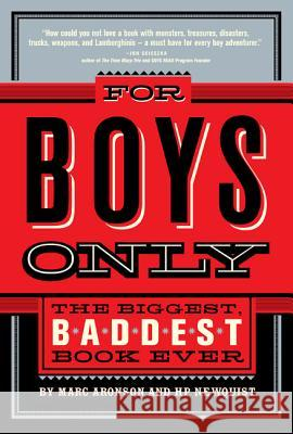 For Boys Only: The Biggest, Baddest Book Ever Marc Aronson HP Newquist 9780312377069
