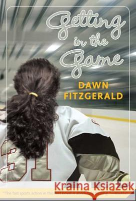Getting in the Game Dawn Fitzgerald 9780312377533