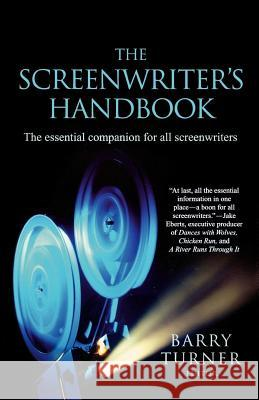 The Screenwriter's Handbook: The Essential Companion for All Screenwriters Barry Turner 9780312379544