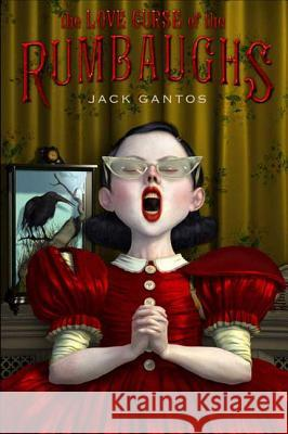 The Love Curse of the Rumbaughs Jack Gantos 9780312380526