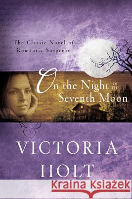 On the Night of the Seventh Moon Victoria Holt 9780312384319 St. Martin's Griffin