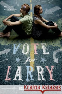 Vote for Larry Janet Tashjian 9780312384463 Square Fish