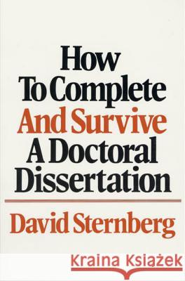 How to Complete and Survive a Doctoral Dissertation David Sternberg 9780312396060