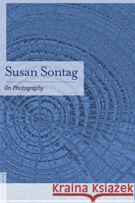 On Photography Susan Sontag 9780312420093