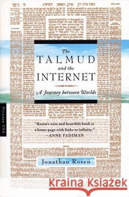 The Talmud and the Internet: A Journey Between Worlds Jonathan Rosen 9780312420178