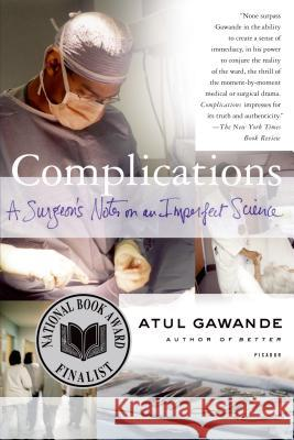 Complications: A Surgeon's Notes on an Imperfect Science Atul Gawande 9780312421700
