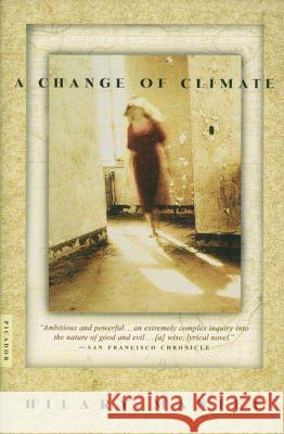 A Change of Climate Hilary Mantel 9780312422882 Picador USA