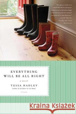 Everything Will Be All Right Tessa Hadley 9780312423643