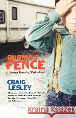 Burning Fence Craig Lesley 9780312426255