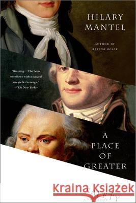 A Place of Greater Safety Hilary Mantel 9780312426392 Picador USA