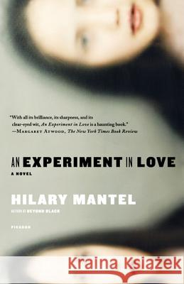 An Experiment in Love Hilary Mantel 9780312426873 Picador USA