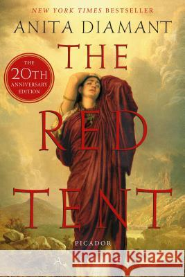 The Red Tent - 20th Anniversary Edition Anita Diamant 9780312427290 Picador USA