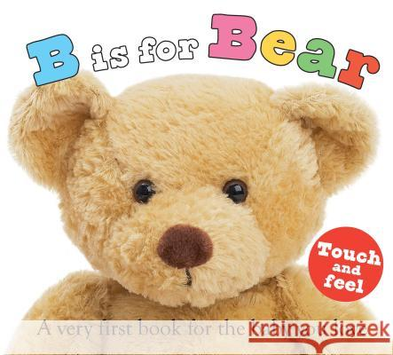 B Is for Bear: A Very First Book for the Baby You Love Roger Priddy 9780312499181