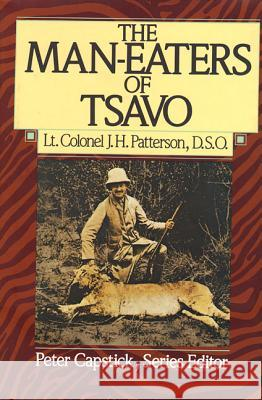 The Man-Eaters of Tsavo J. H. Patterson Peter H. Capstick 9780312510107