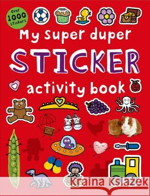 My Super Duper Sticker Activity Book: With Over 1000 Stickers Roger Priddy 9780312518202