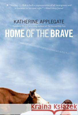 Home of the Brave Katherine Applegate 9780312535636