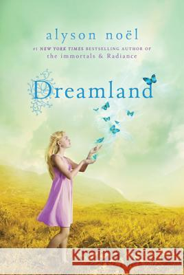 Dreamland: A Riley Bloom Book Alyson Noel 9780312563752