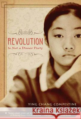 Revolution Is Not a Dinner Party Ying Chang Compestine 9780312581497